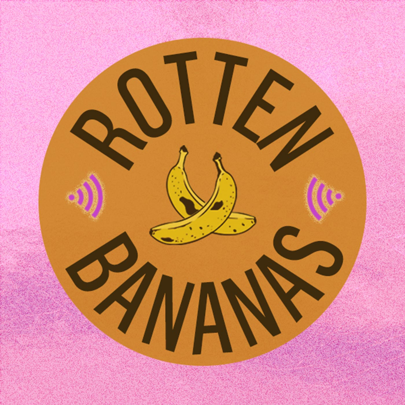 Podcast: Our Loves - ROTTEN BANANAS