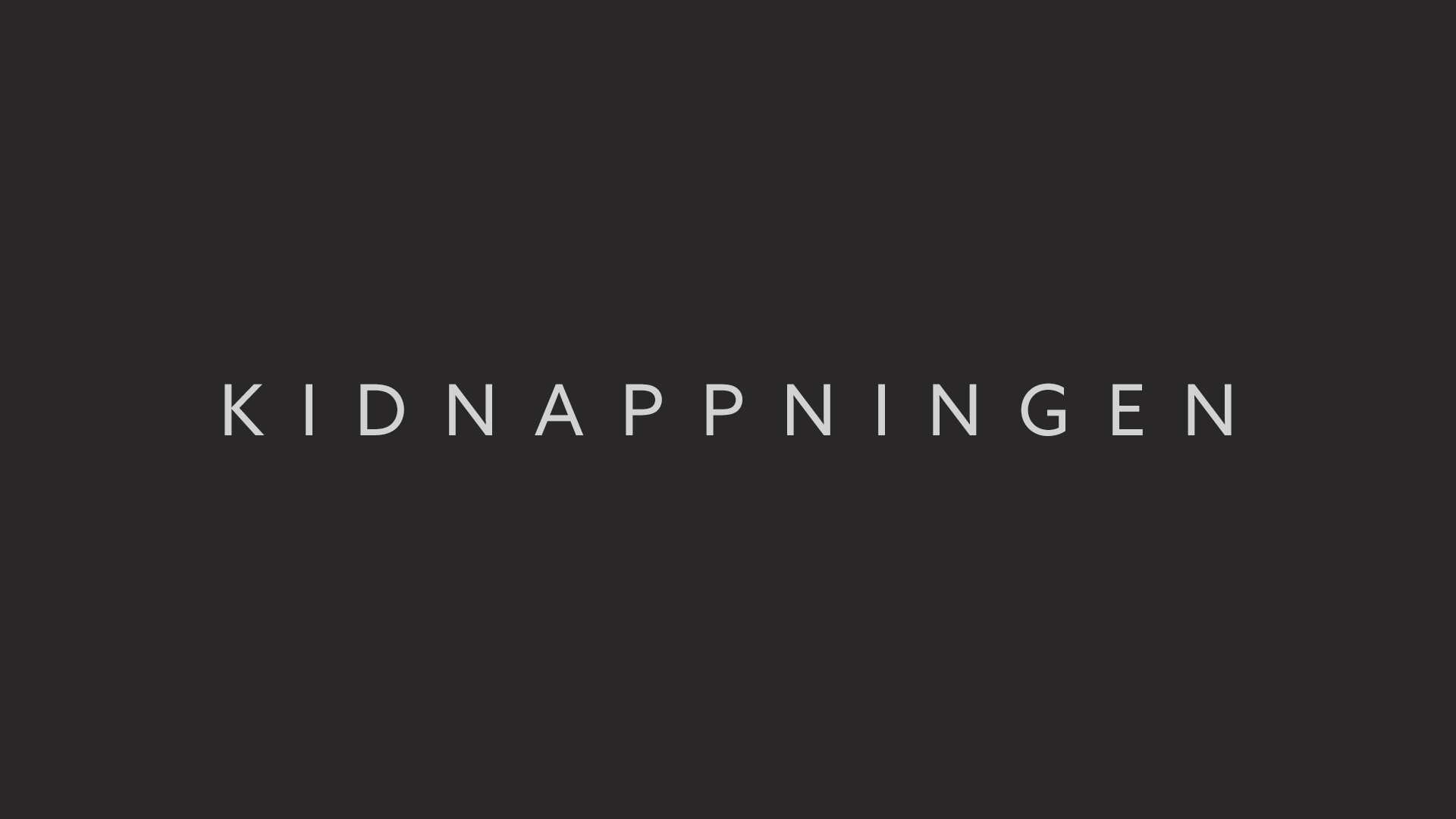 KIDNAPPNINGEN  (WORKING TITLE)  / FEATURE FILM   A Thriller / Drama feature film by director Alexis Almström and screenwriter Veronica Zacco.   Comissioned for script development.