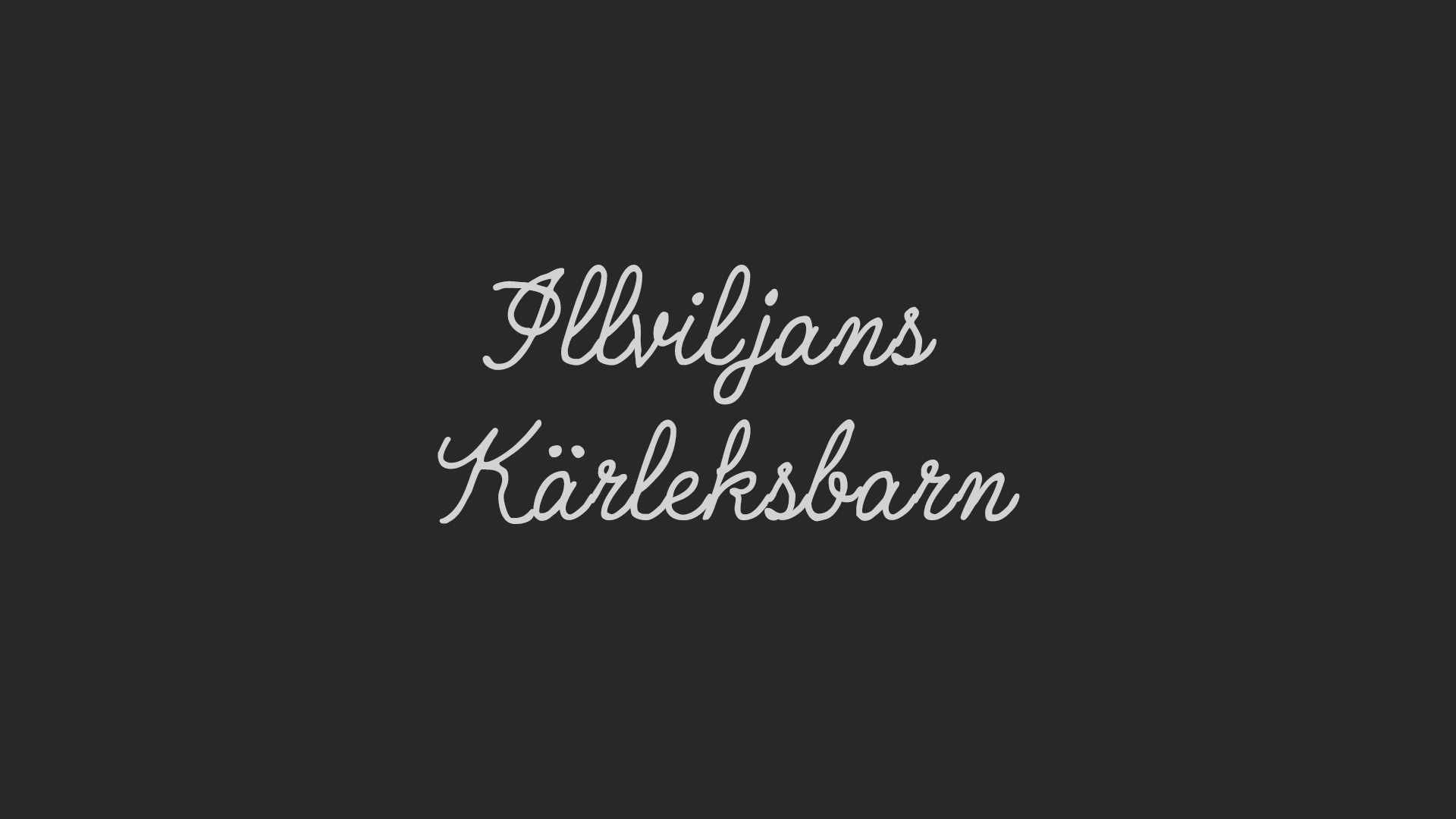 ILLVILJANS KÄRLEKSBARN / SHORT FILM   A TV-Movie Drama / Thriller by director and screenwriter Karin Franz Körlof.  Comissioned for script development.