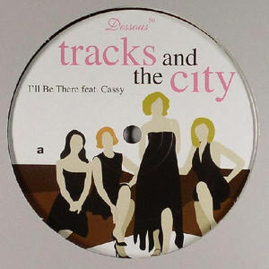 Tracks And The City Feat. Cassy ‎– I'll Be There