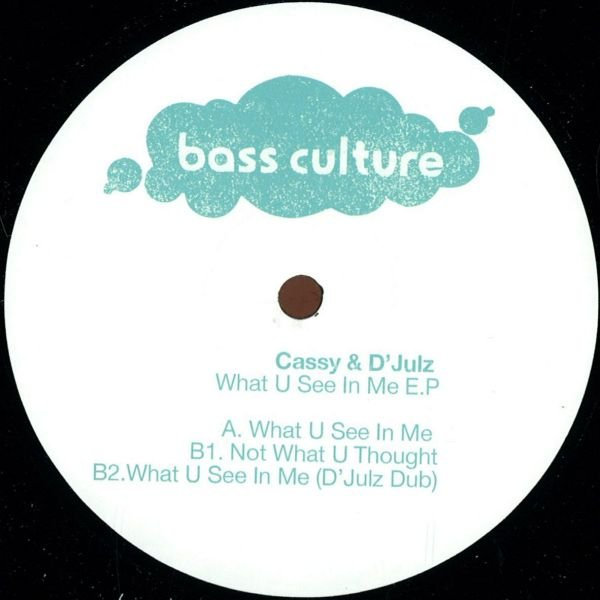 Cassy & D'Julz ‎– What U See In Me E.P