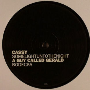 Cassy / A Guy Called Gerald ‎– Somelightuntothenight / Bodecka