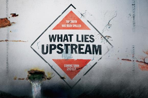 What Lies Upstream - Wednesday, August 23rd, SundownCullen Hoback, 2017, 89 min