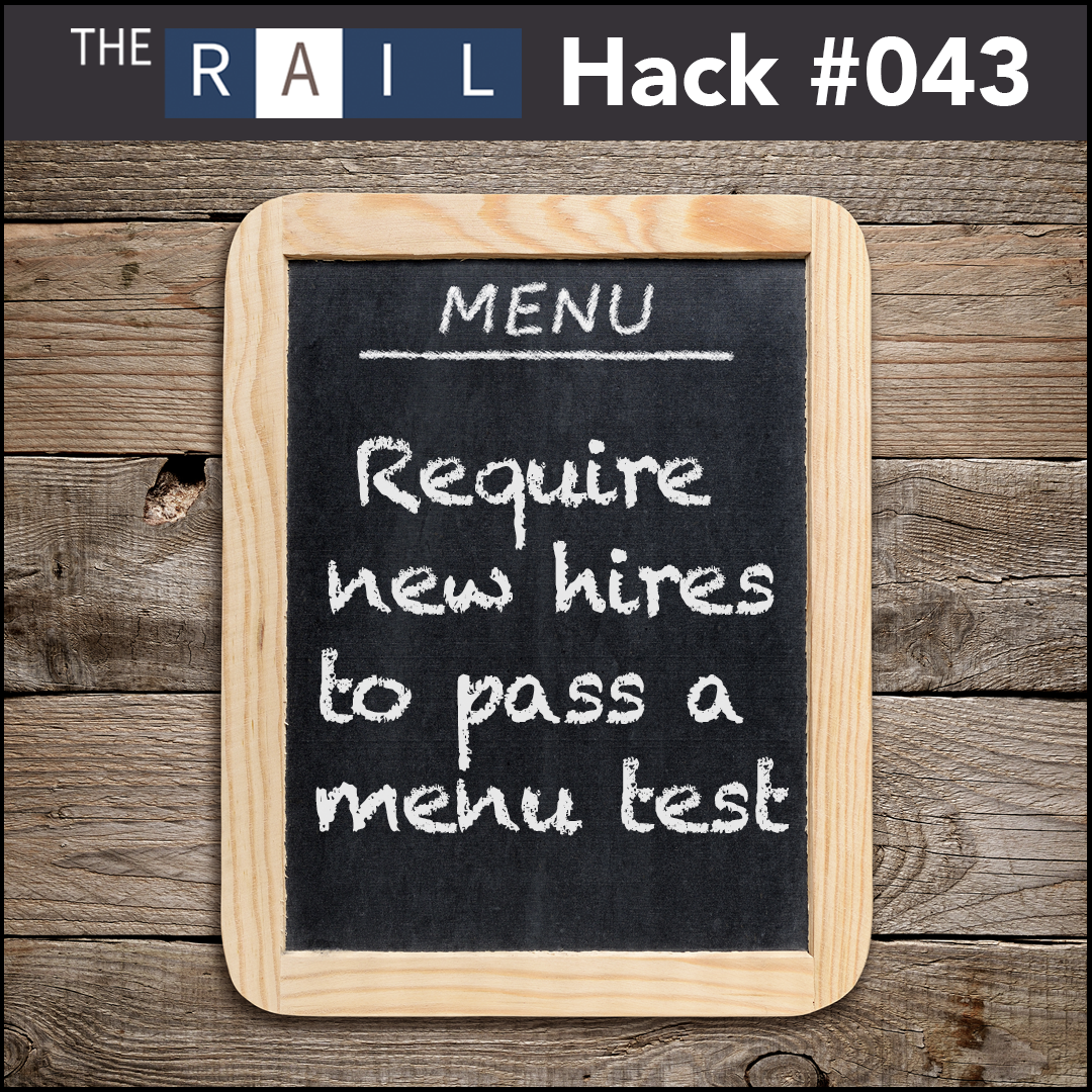 Restaurant staff management tip: Make new hires pass a menu test to show before they officially start.