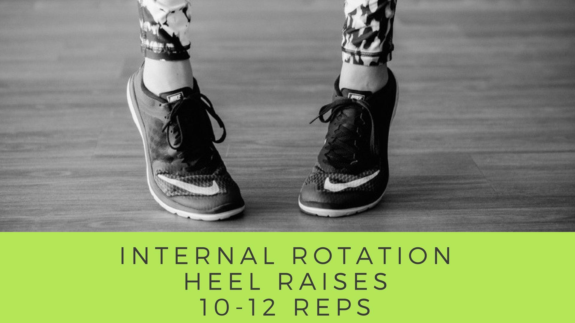 Internal Rotation / Heel Raises