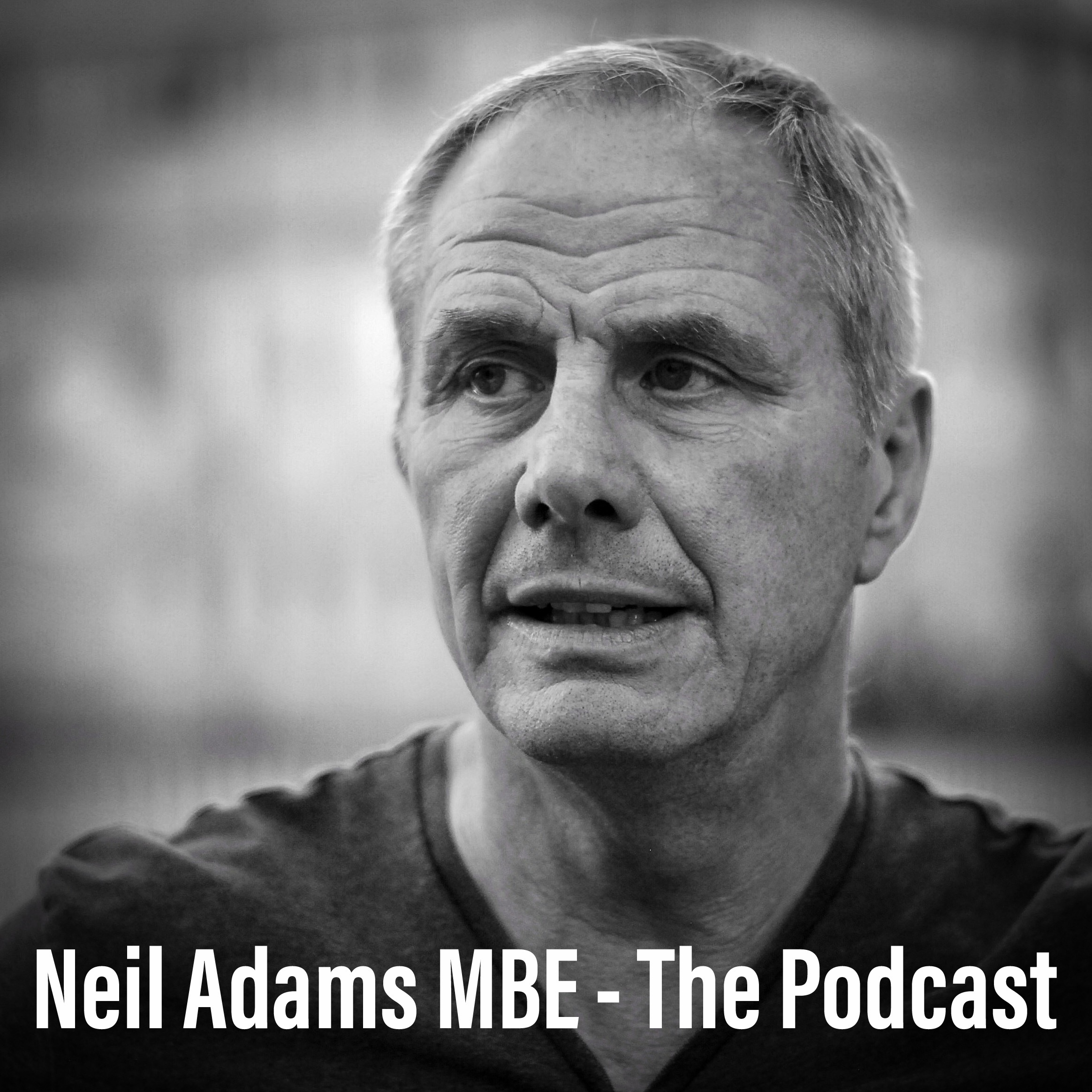Neil AdamsMBE - The Podcast