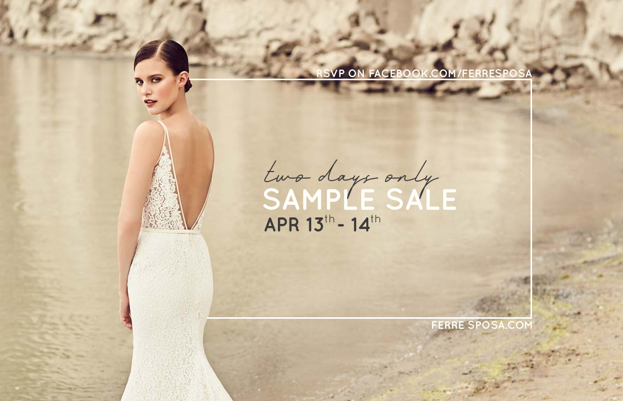 Two Days Only Bridal Sample Sale Ferre Sposa