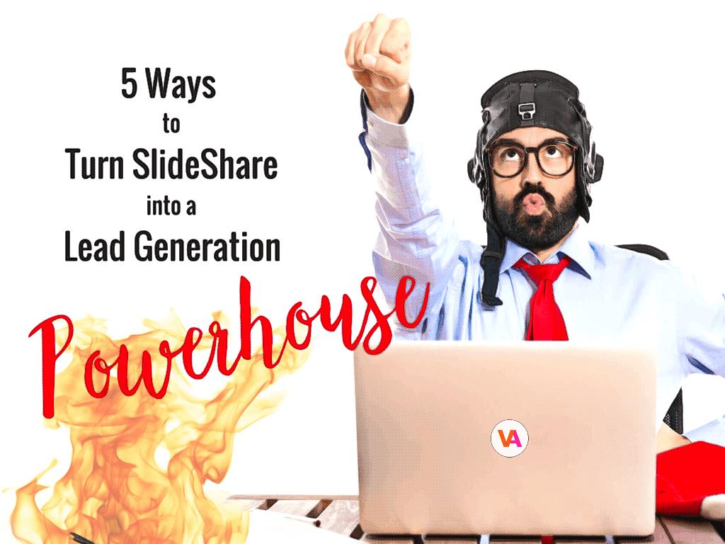 5 Ways Slideshare Lead Generation Powerhouse