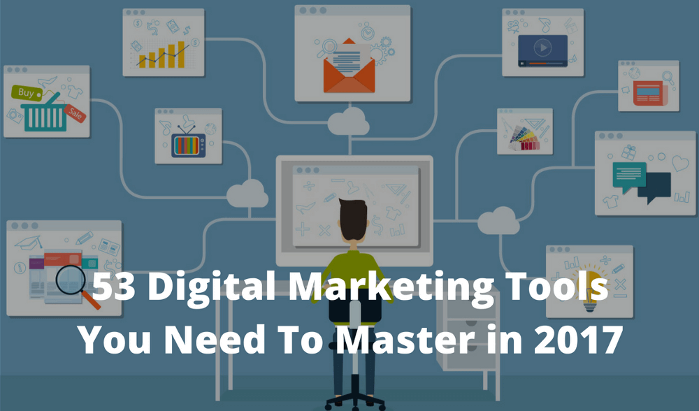 53 Digital Marketing Tools