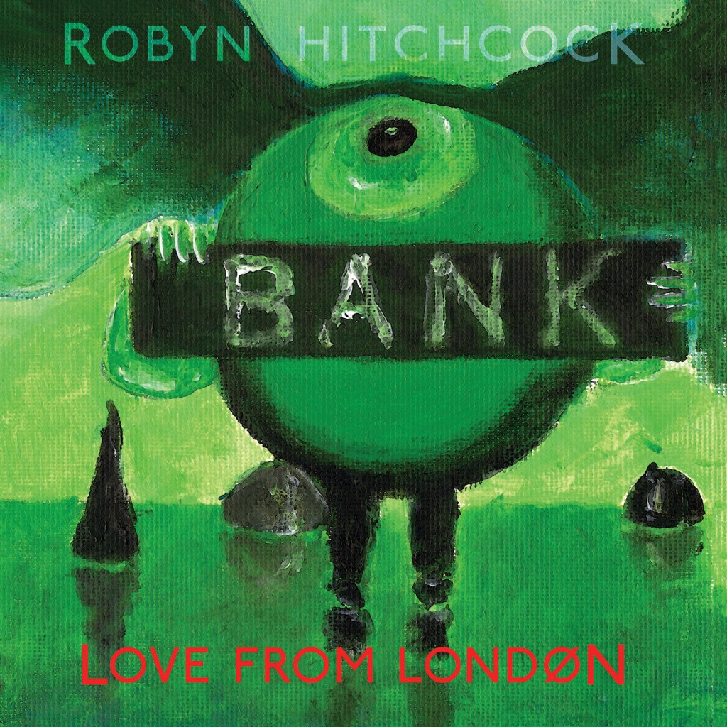 RobynHitchcock-LoveFromLondon_cover1-1024x1024.jpg