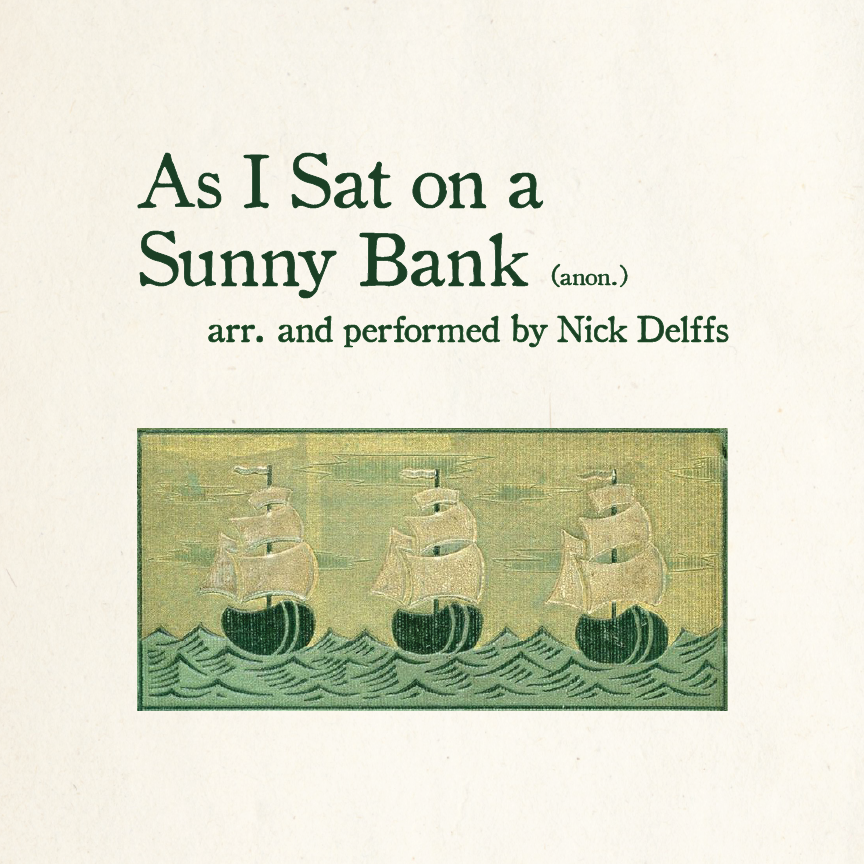 Nick Delffs - As I Sat on a Sunny Bank