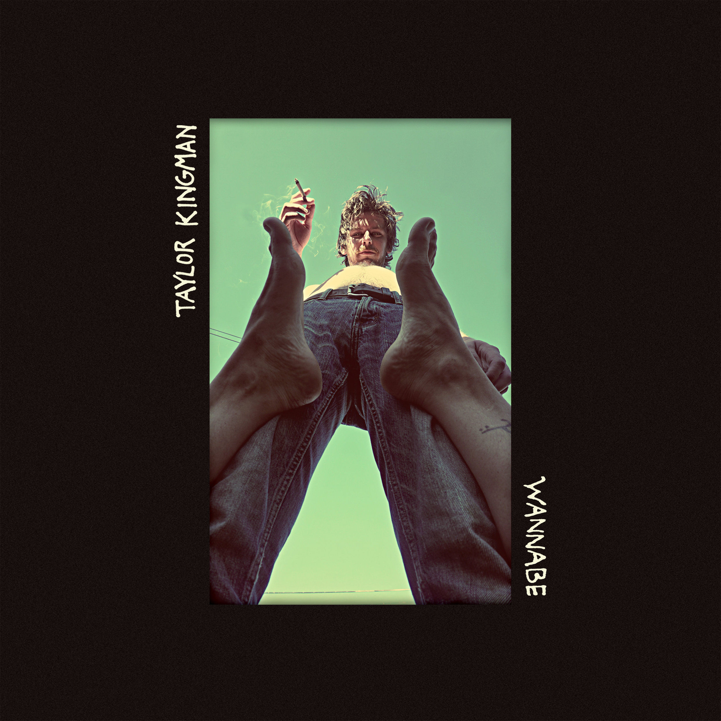Taylor Kingman - Wannabe