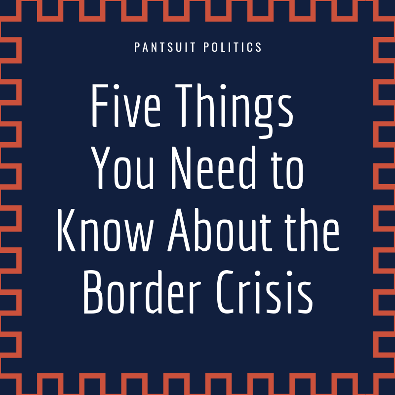 5 Things You Need to Know About the Border Crisis.png