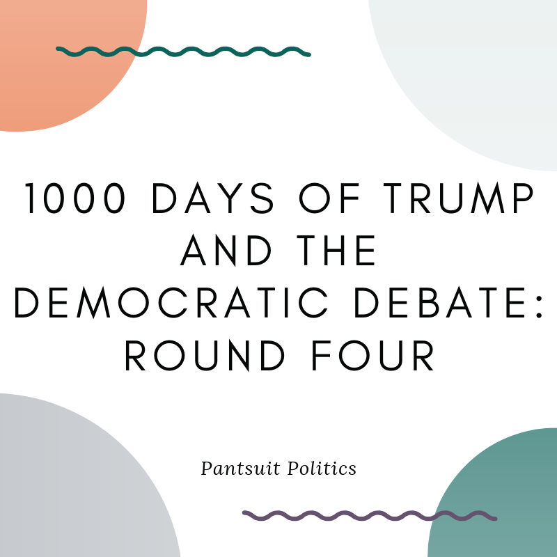 1000 Days of Trump and the Democratic Debate_ Round Four.png