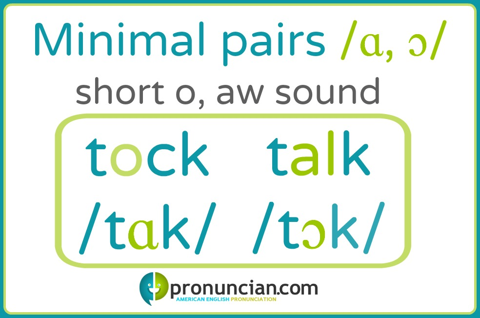 Short o, aw sound minimal pairs: tock/talk, odd/awed, cot/caught