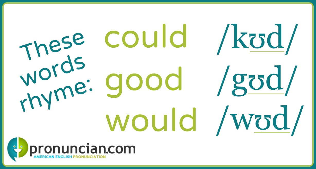 The words 'could,' 'good,' and 'would' rhyme.
