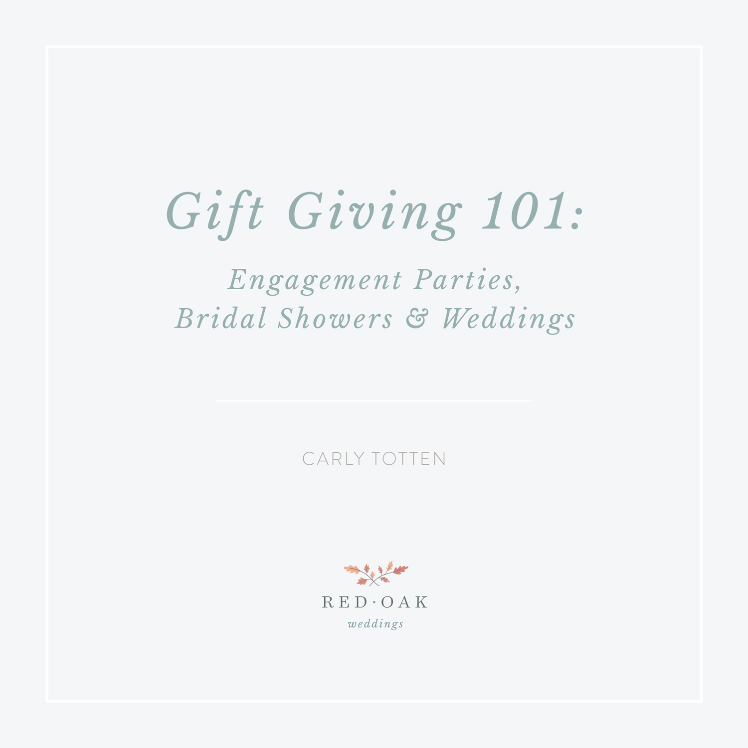 Red Oak Weddings | Gift Giving 101: How to Purchase Engagement Party, Bridal Shower and Wedding Gifts They Want • Carly Totten