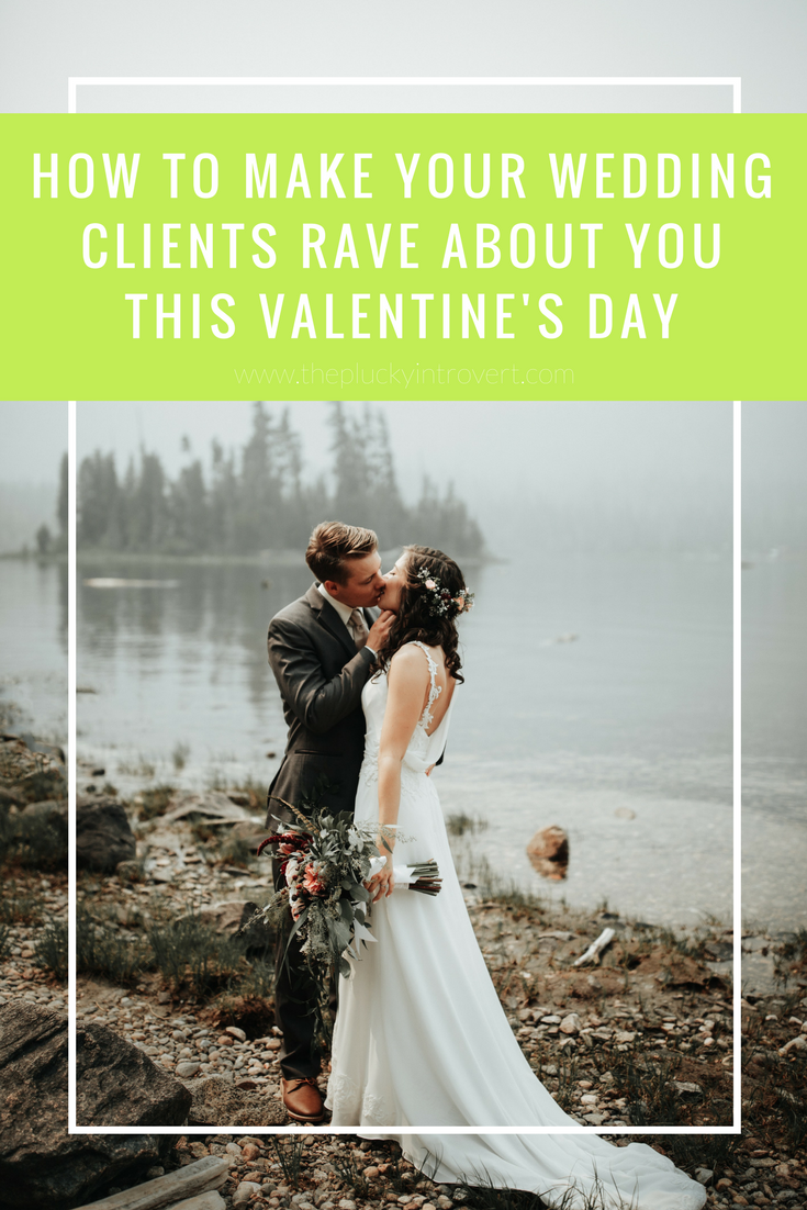 3 really easy ways to make your wedding clients go crazy about you - great marketing strategy for Valentine's Day, and also for any holiday or random time you want to surprise and delight your clients