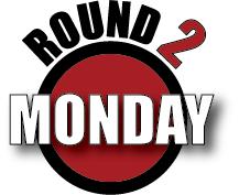 Round 2 Monday