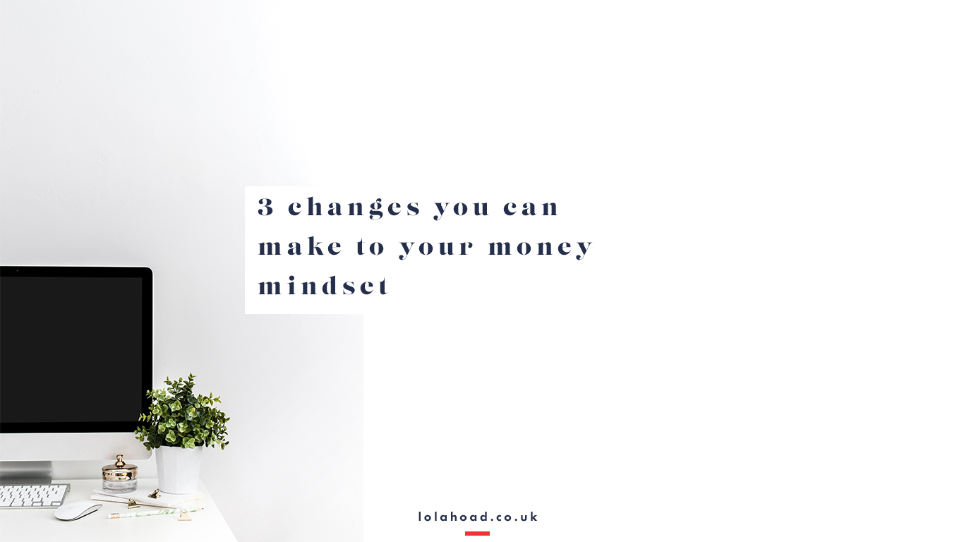 3-changes-to-your-money-mindset-lola-hoad.png