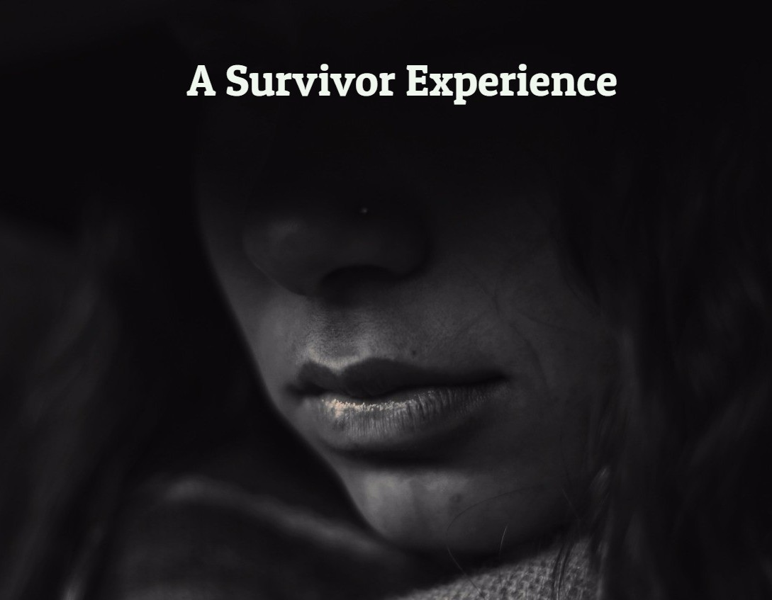 A survivor Experience