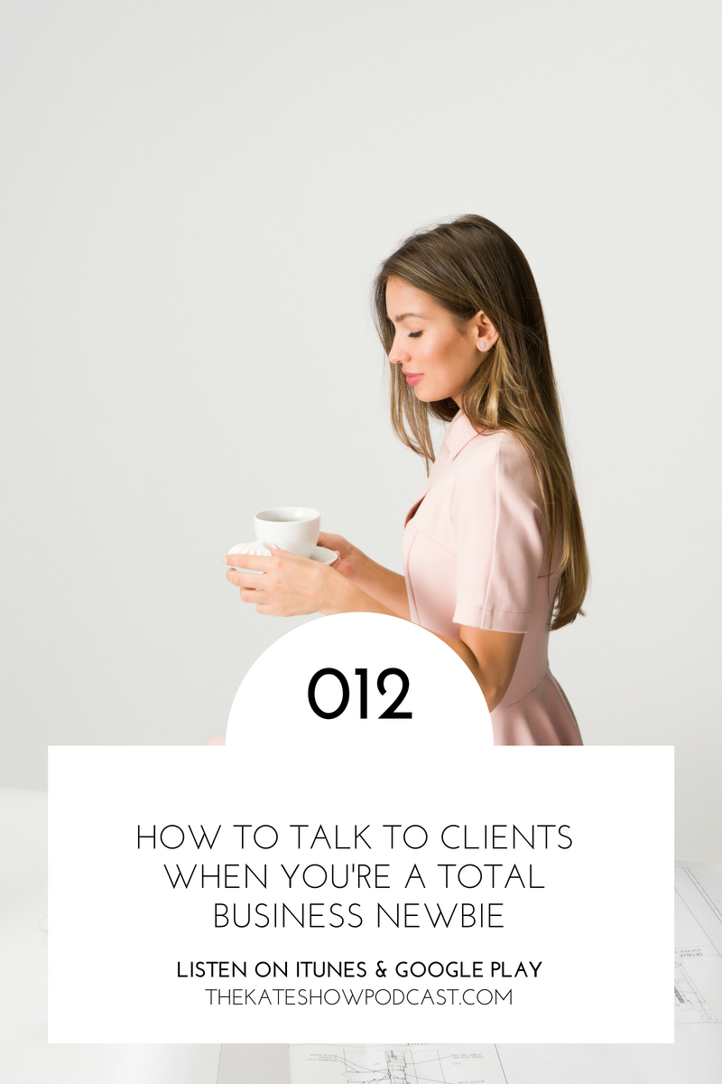 How to Talk to Clients When You're a Total Business Newbie