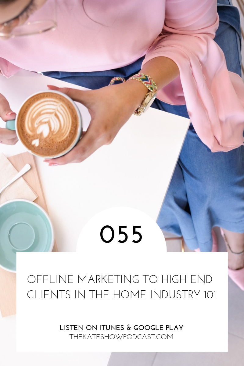 OFFLINE MARKETING TO HIGH END CLIENTS IN THE HOME INDUSTRY 101.png