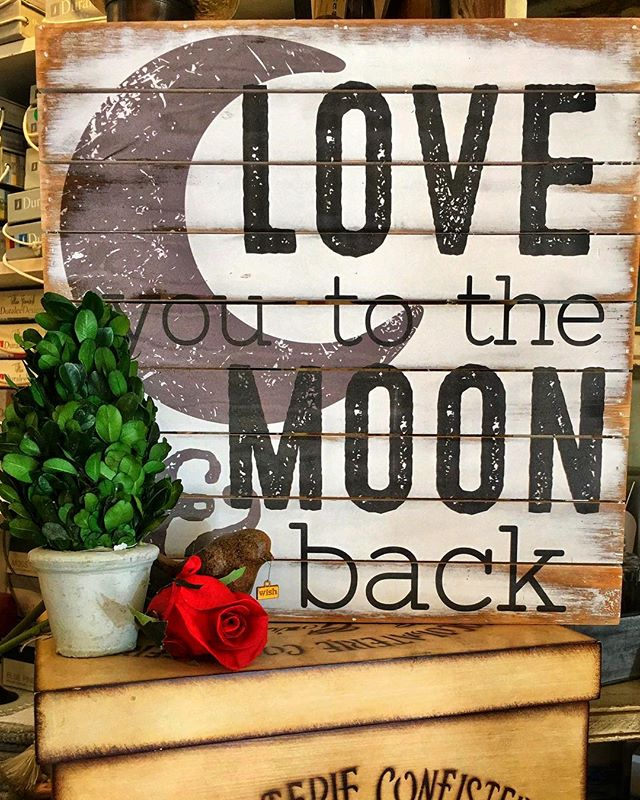 A Valentine's sign you can use year round! Love You to the Moon and Back. #loveyoutothemoonandback #southbay #southbayshopping #southbaystyle #torrance #redondobeach