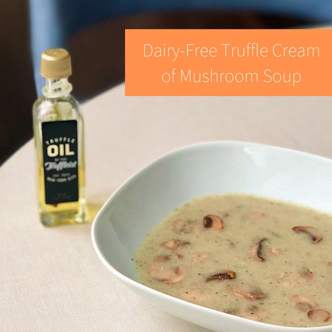 Dairy-Free Truffle Cream of Mushroom Soup