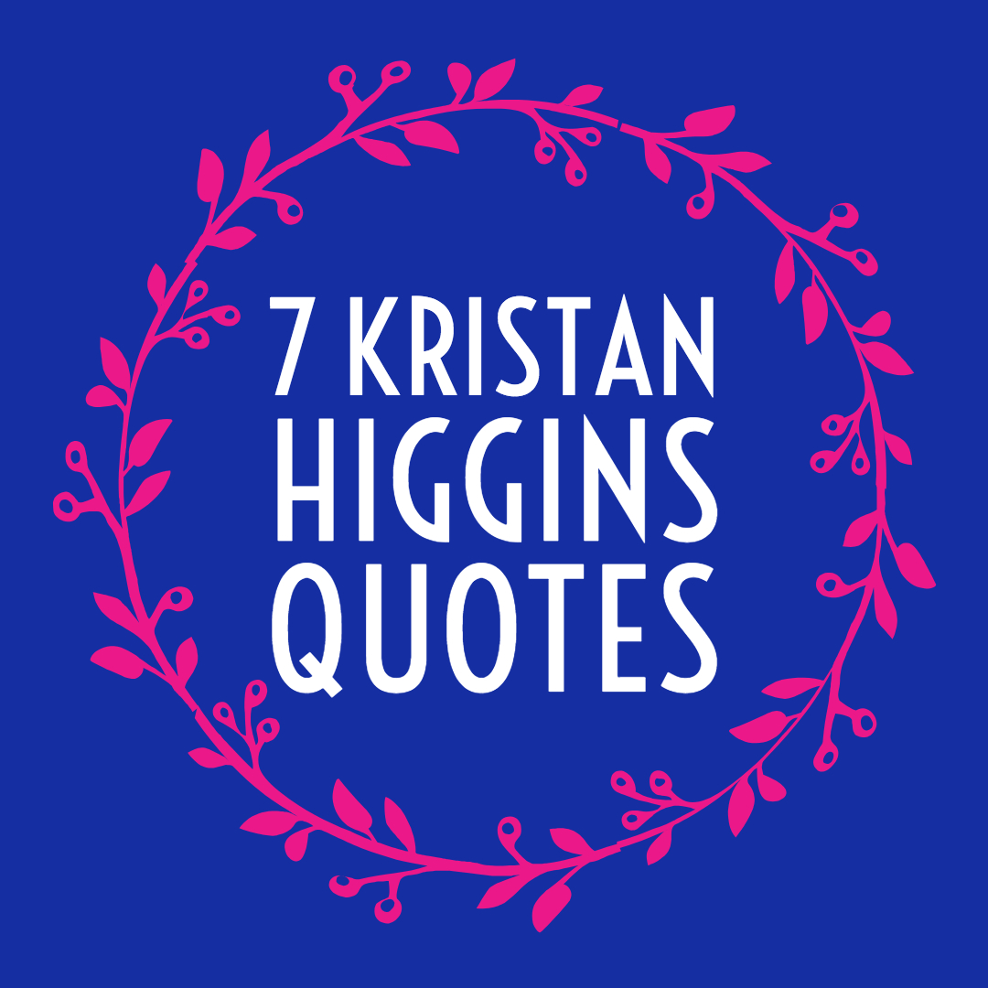 k higgins quotes