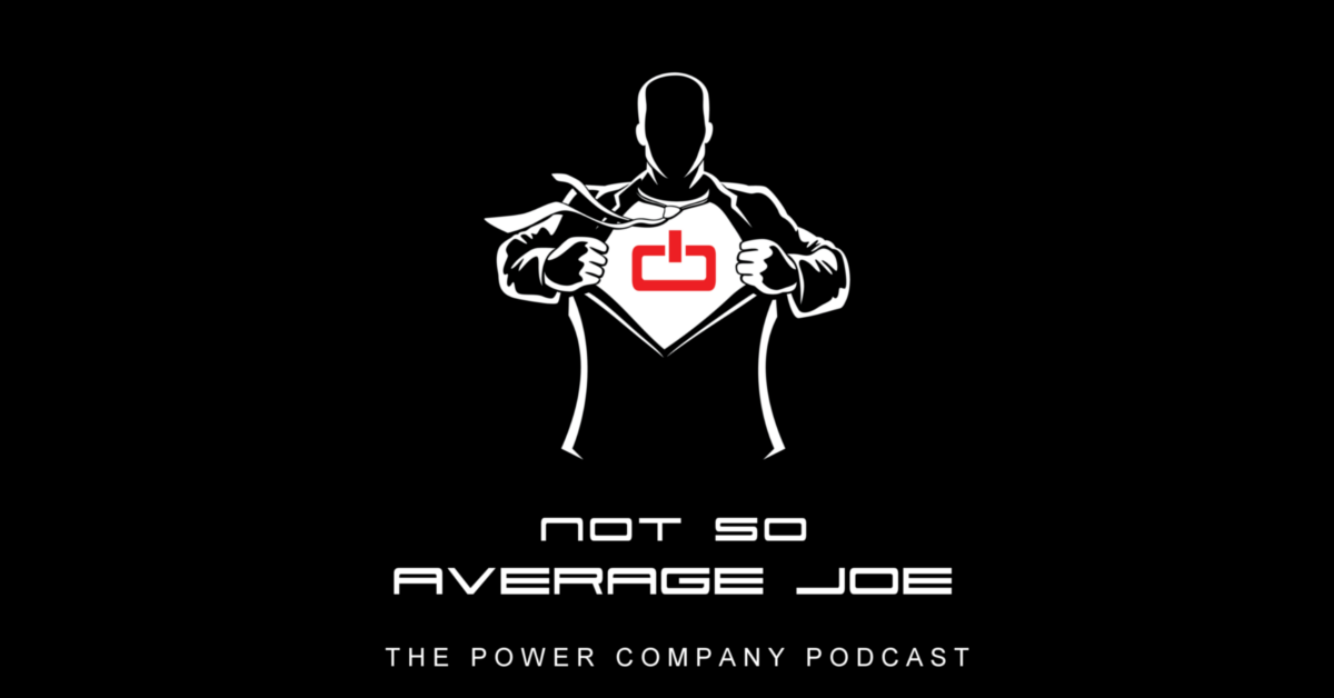 Tanner Wilson is a Not So Average Joe on the Power Company Podcast