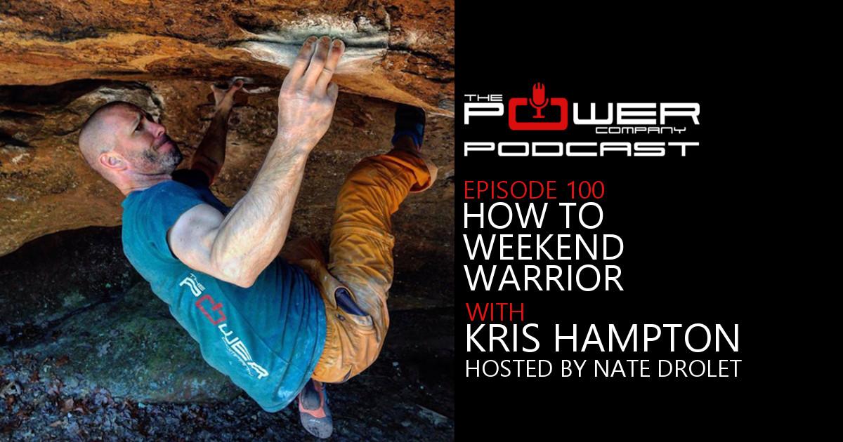 Episode 100 How to Weekend Warrior with Kris Hampton.jpg