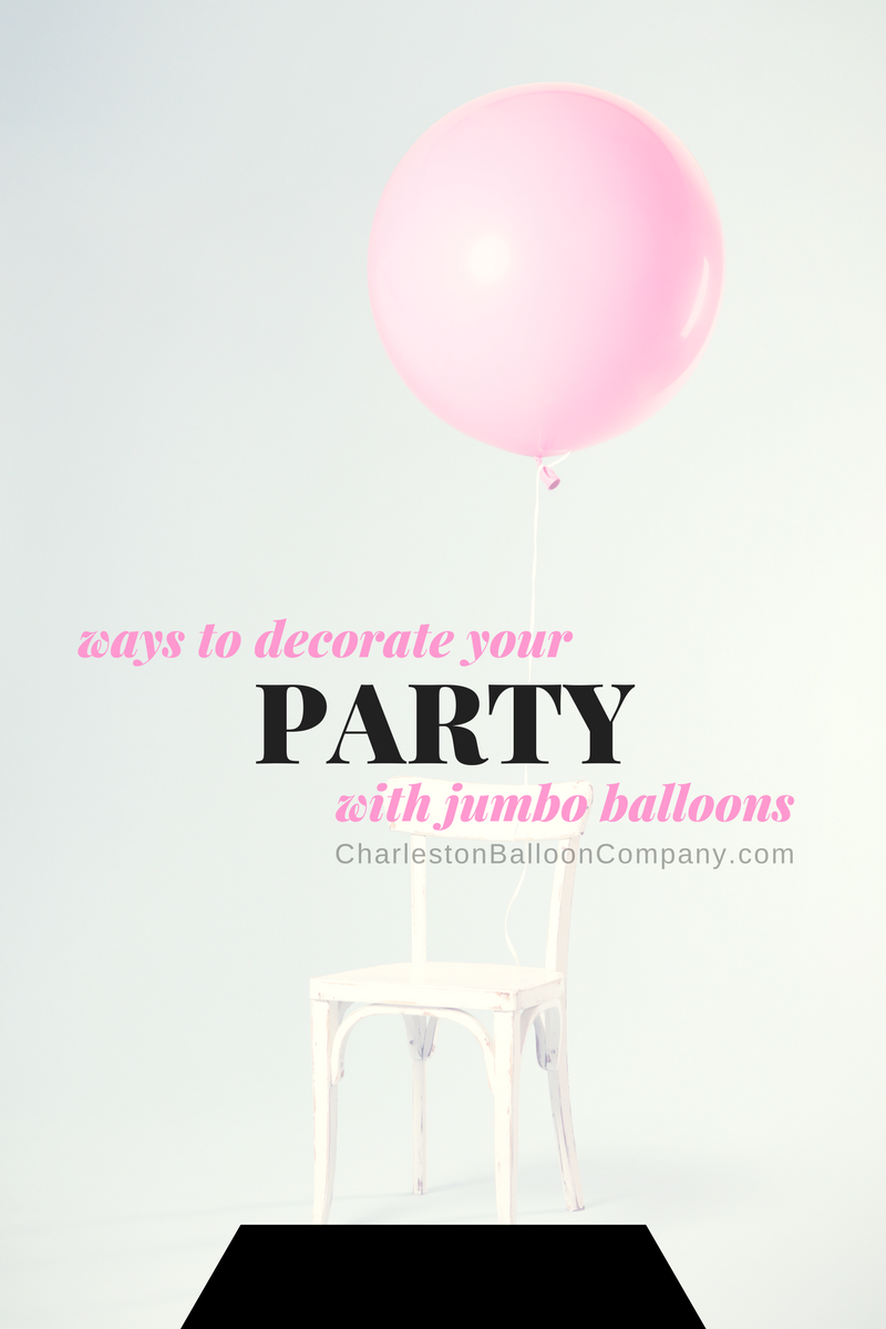Jumbo 3 foot latex balloons are one of most popular.