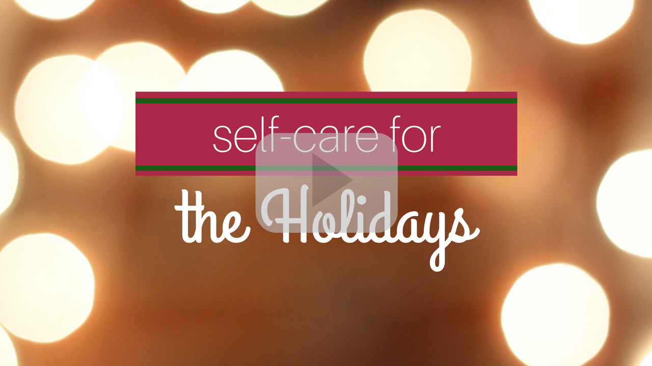 self-care for the Holidays