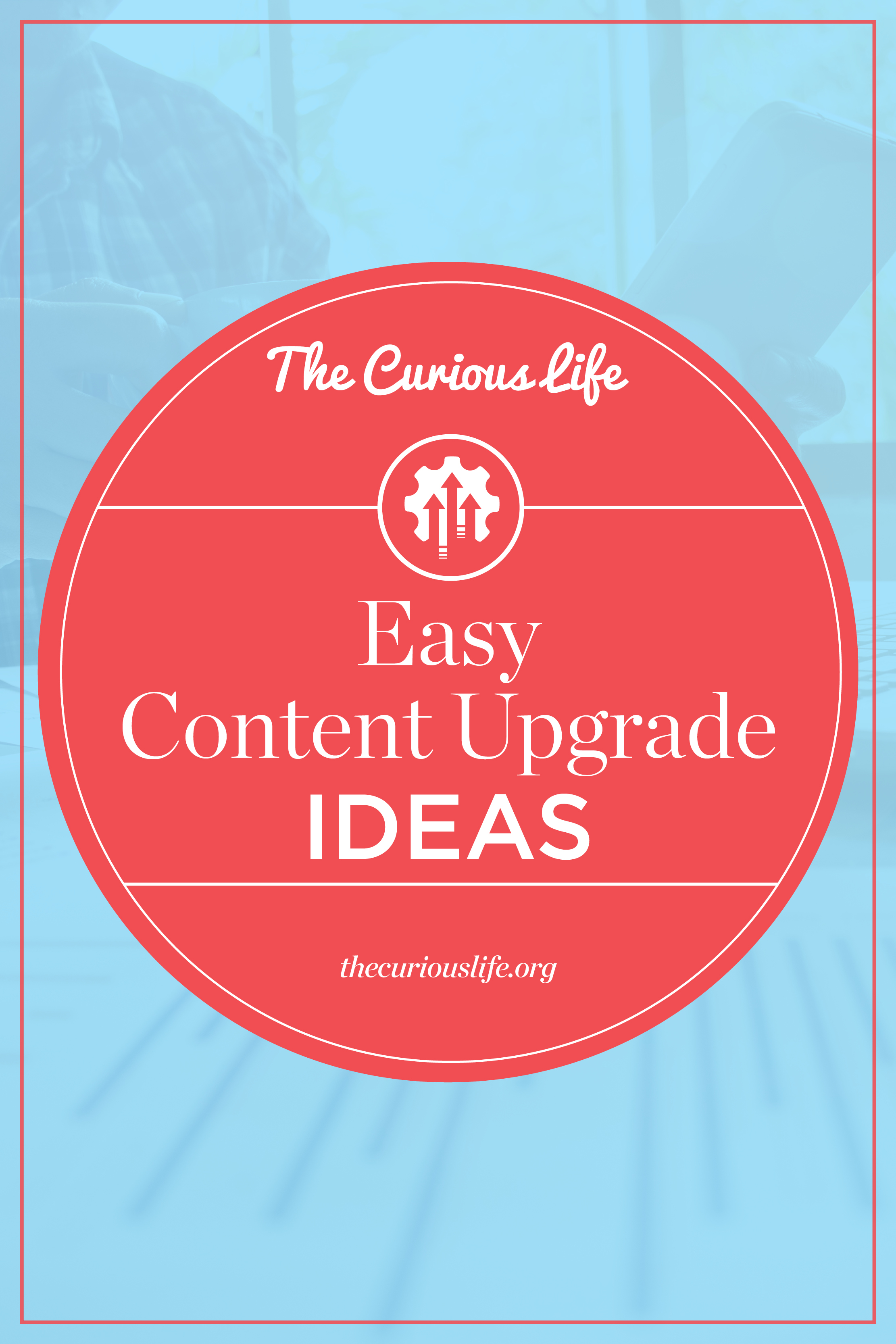 Easy Content Upgrade Ideas Content Upgrade Examples