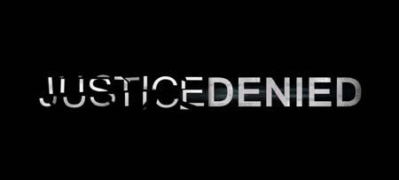 Justice Denied Documentary