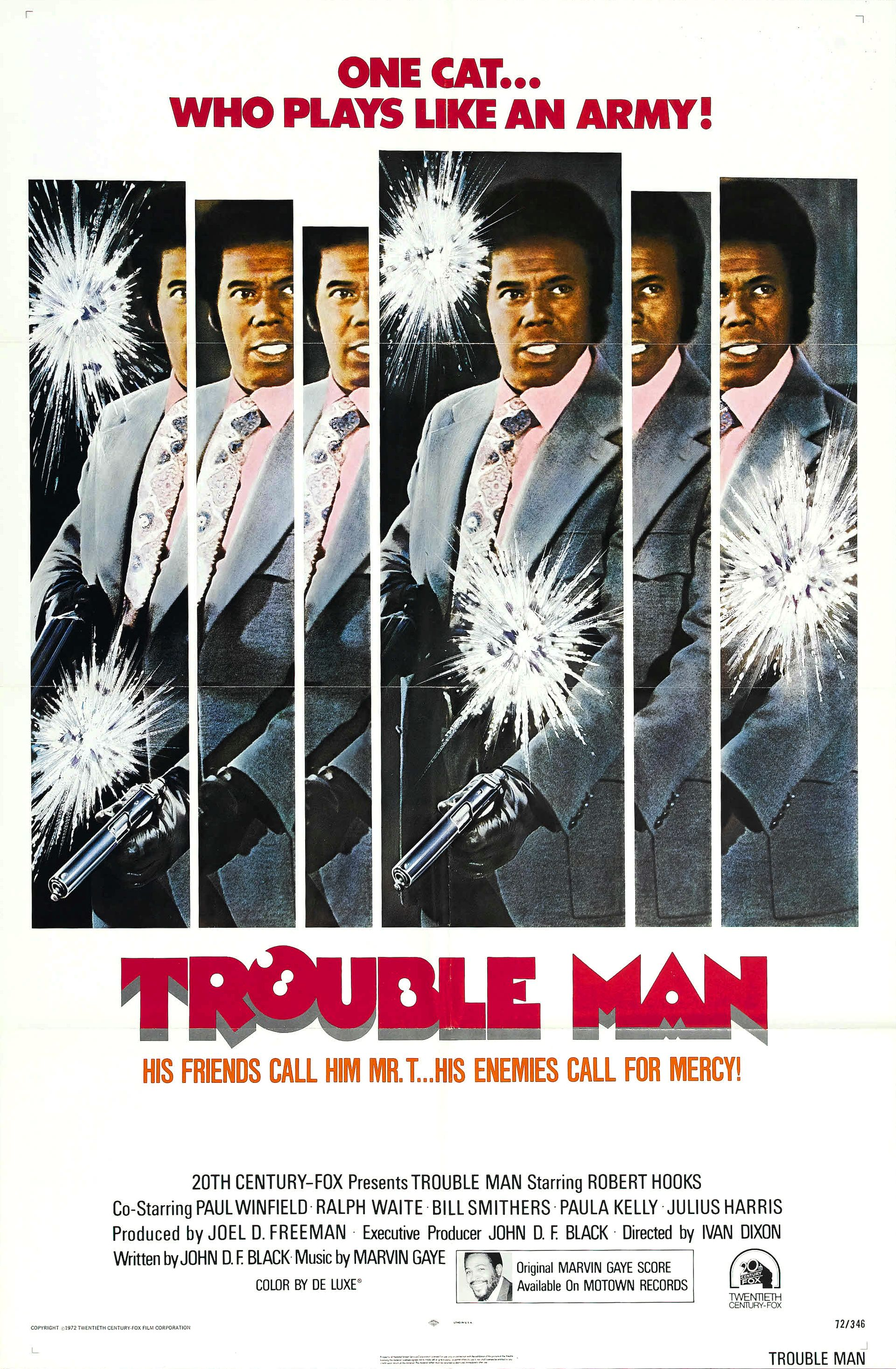 "Trouble Man   is a 1972  blaxploitation   film  directed by  Ivan Dixon  and produced and released by  20th Century Fox . The film stars  Robert Hooks  as ""Mr. T."", a hard-edged private detective who tends to take justice into his own hands. — Wikipedia"