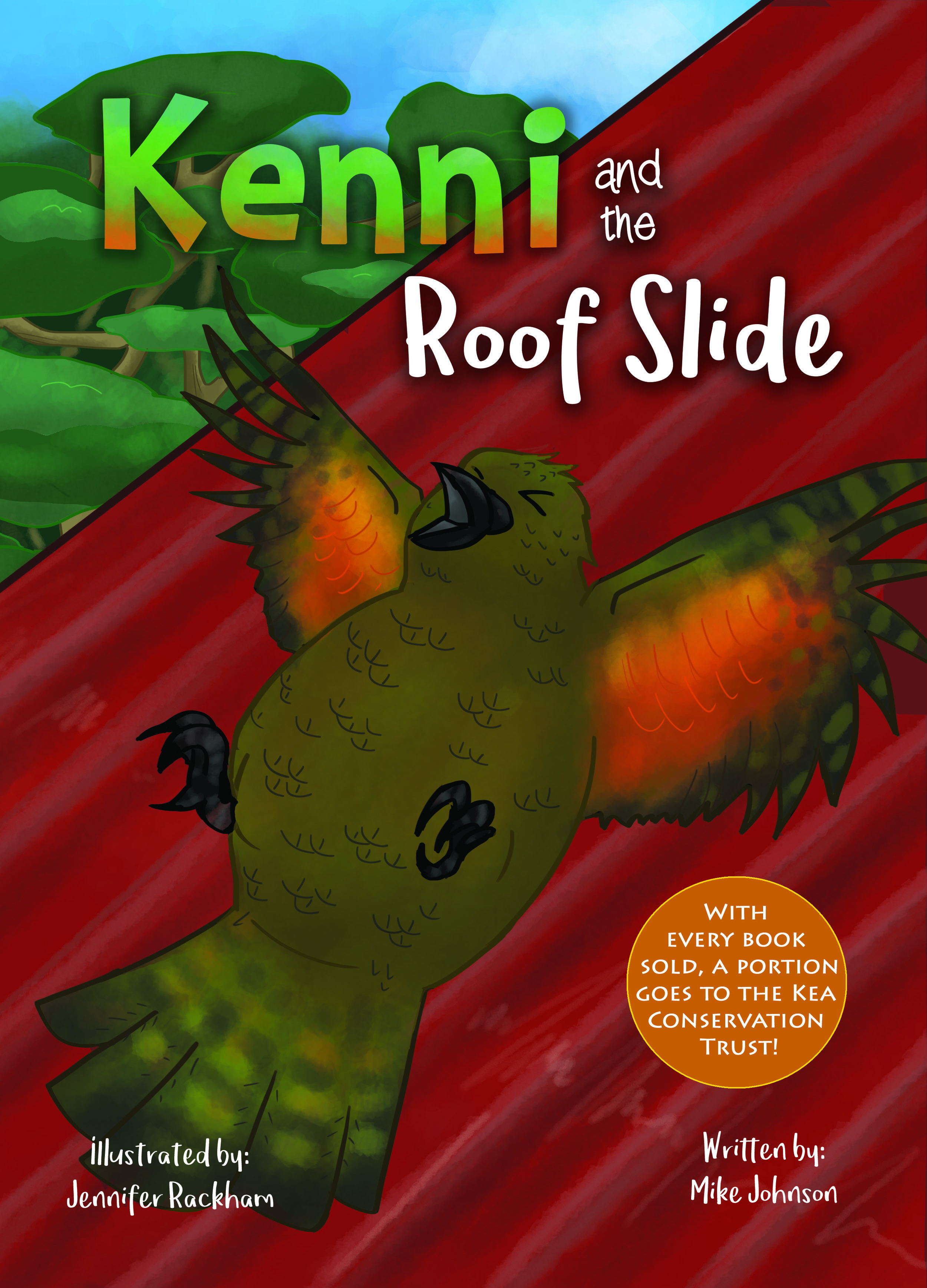 Kenni and the Roof Slide  , a delightful children's book about a cheeky Kea: Kenni, and his adventures.