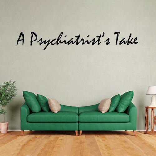 Psychiatrsits Take-sm.jpg
