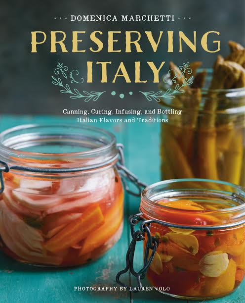 Preserving Italy by Domenica Marchetti | Photography by Lauren Volo