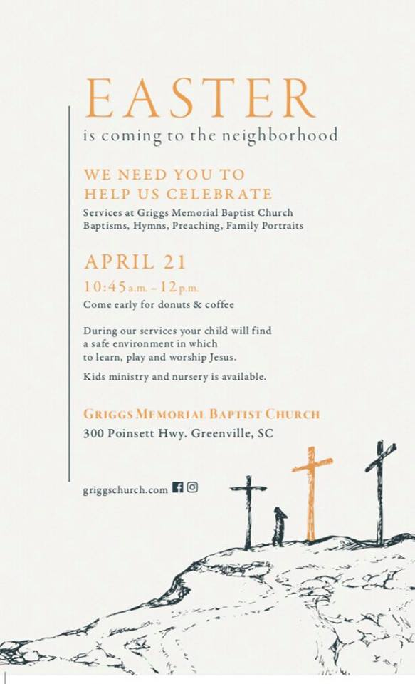 Easter Sunday! - Griggs loves Easter! Our Easter celebration worship service begins at 10:45 a.m., and you can come early for donuts starting at 10:00.We will also be baptizing believers this day, if you are interested in being baptized, let Pastor Mitch know by filling out the form at https://bit.ly/2HK5rBk.This will be our only gathering on Easter Sunday.