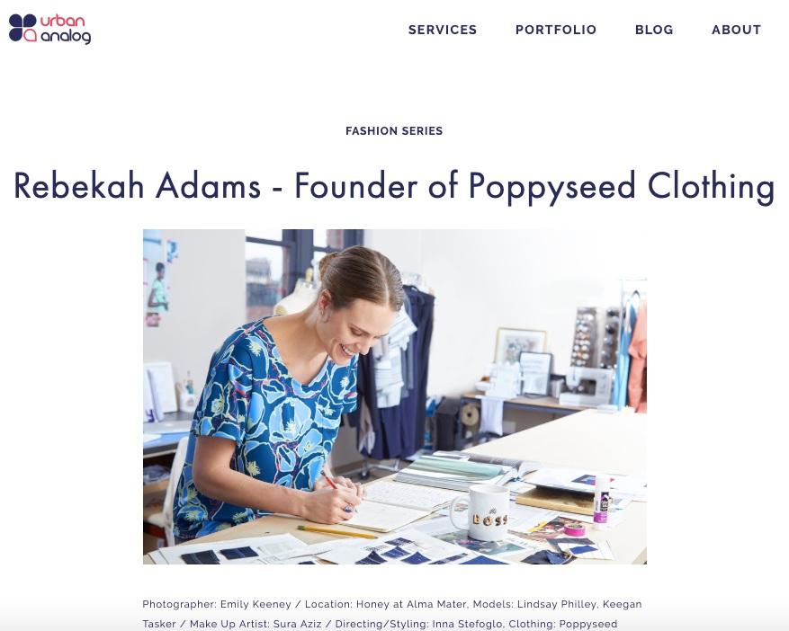 URBAN ANALOG   FASHION SERIES: Rebekah Adams - Founder of Poppyseed Clothing   read full article