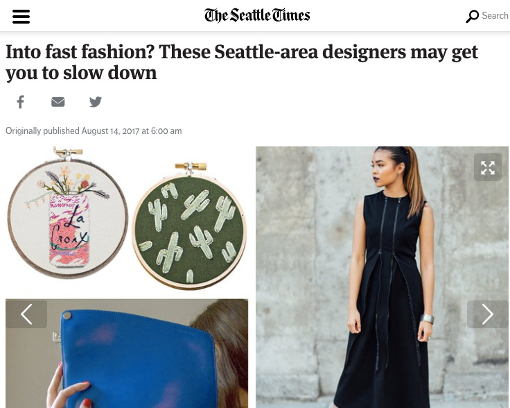THE SEATTLE TIMES, AUG 2017   Into fast fashion? These Seattle-area designers may get you to slow down   read full article