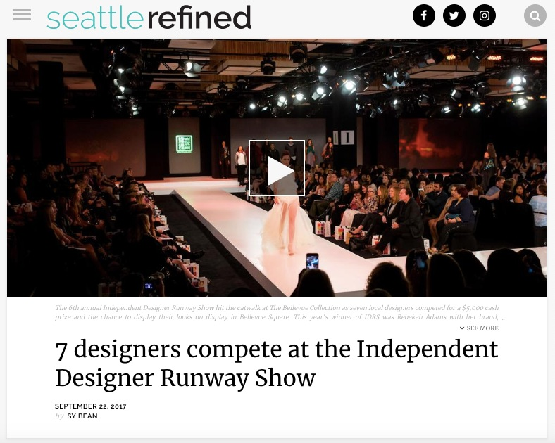 SEATTLE REFINED, SEP 2017   7 designers compete at the Independent Designer Runway Show   read full article