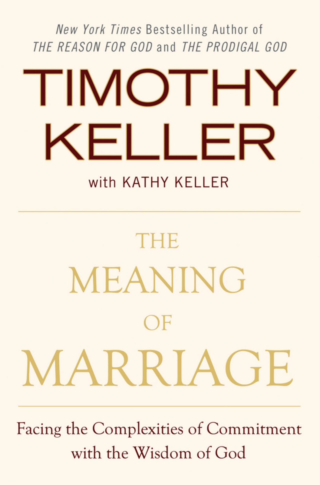 Tim Keller, The Meaning of Marriage