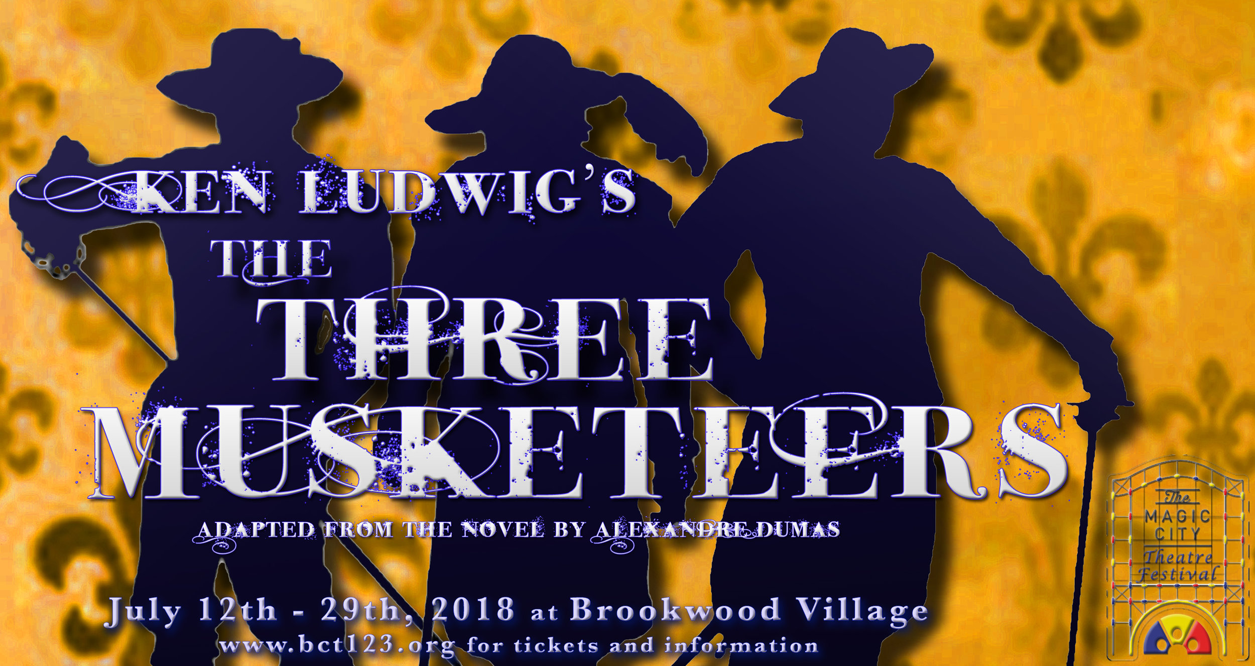 Ken Ludwig's  The Three Musketeers  will play at Brookwood Village July 12th - 29th. Wednesdays - Saturdays at 7:00pm. Saturdays and Sundays at 2:00pm. Recommended for ages 8+