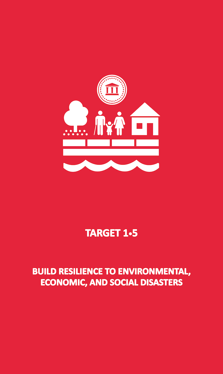 By 2030, build the resilience of the poor and those in vulnerable situations and reduce their exposure and vulnerability to climate-related extreme events and other economic, social and environmental shocks and disasters.