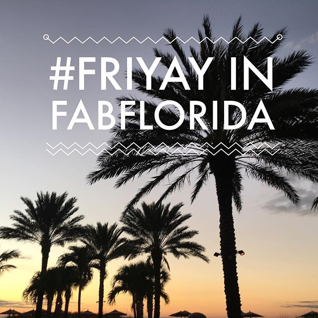 Let the weekend begin! #friyay #FabFlorida #florida #sunshinestate