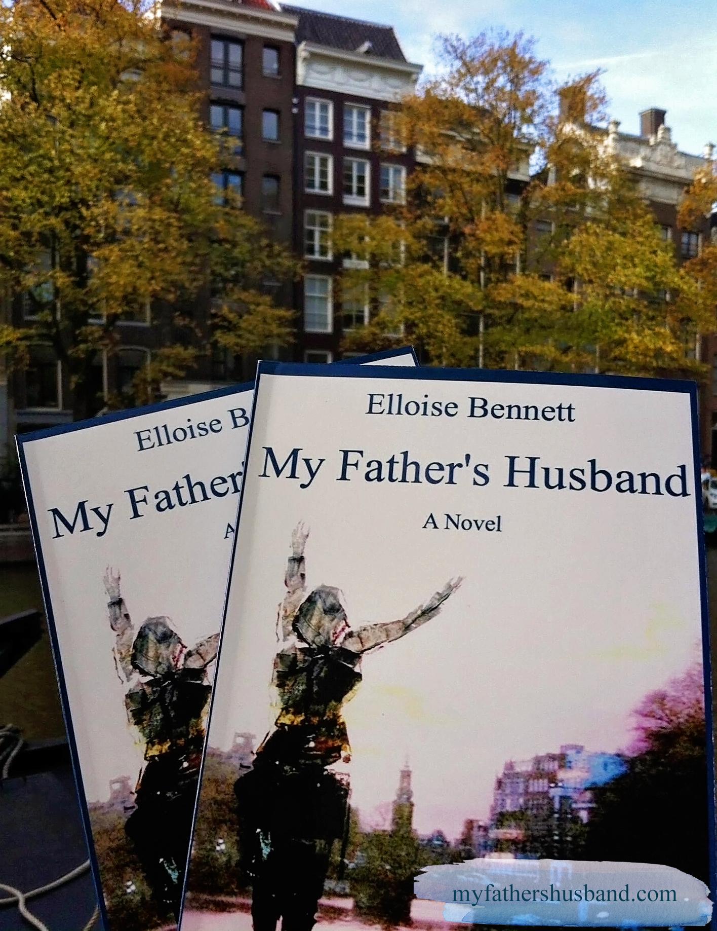 My Father's Husband: A Novel by Elloise Bennett myfathershusband.com