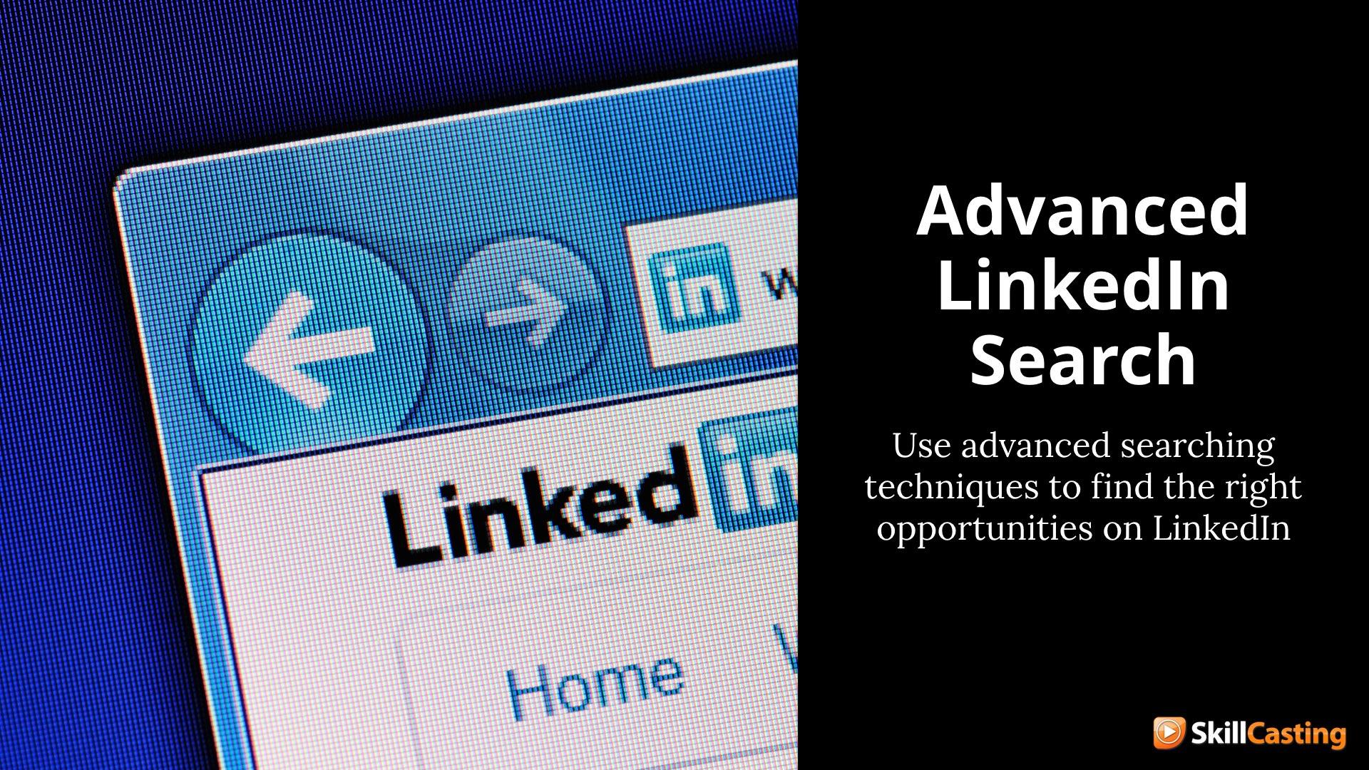 Advanced LinkedIn Search